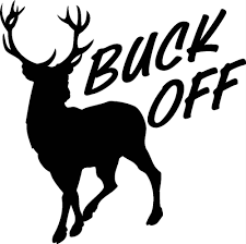 Buck OFF Decal-funny Hunting Auto Window Graphic | Pinterest | Funny ... Browning Kiss Heart Vinyl Car Truck Decal Sticker Love Buck Doe Off Decalfunny Hunting Auto Window Graphic Pinterest Funny Deer Hunting Decals Stickers For Cars Windows And Walls Huntemup Traditional Archery 3rivers Window With Disnction Bowhunters Superstore Pse Bow Hunter Antlers Amazoncom Camo 2 17 Inchesby56 Inches Compact Pickup Trucks Best Resource And Fishing 139658 At Sportsmans Guide Duck Flag Waterfowldecals Whitetail Buck Car Truck Vinyl Decal