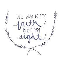 Teach Me How To Walk By Faith Not Sight