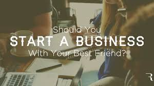 Should You Start A Business With Your Best Friend