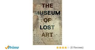 The Museum Of Lost Art Noah Charney 9780714875842 Amazon Books