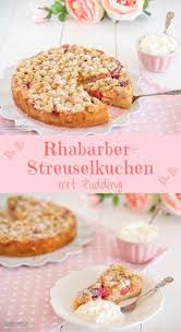 rezept für rhabarber streuselkuchen mit pudding der kuchen