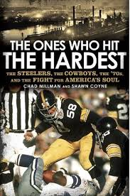 Pittsburgh Steelers Behind The Steel Curtain by Pittsburgh Steelers Book Review The Ones Who Hit The Hardest The