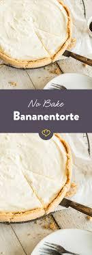 no bake bananentorte