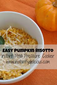 Pressure Canning Pumpkin Puree by Instant Pot Pumpkin Risotto Www Instantlydelicious Com