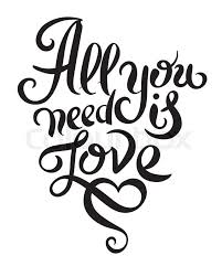 All You Need Is Love Handwritten Inscription Calligraphic Lettering Design Vintage Print Vector Illustration