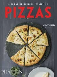 l ecole de cuisine de l école de cuisine italienne pizzas food cookery phaidon store