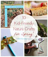 10 Kid Friendly Nature Crafts For Spring Dollar Mom