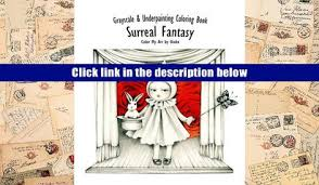 Download EPUB Color My Art Surreal Fantasy Grayscale Underpainting Coloring Book DOWNLOAD PDF