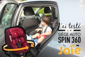 test siege auto groupe 2 3 test du siège auto spin 360 de la marque joie 3 conseils pour