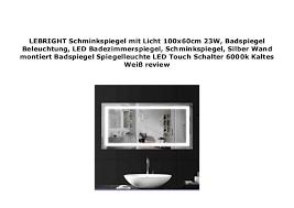 lebright schminkspiegel mit licht 100x60cm 23w badspiegel