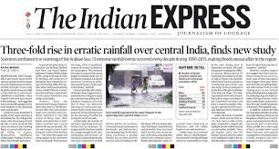 Indian Express Three Fold Rise In Erratic Rainfall Over Central India Finds New Study 4 Oct 2017 Article