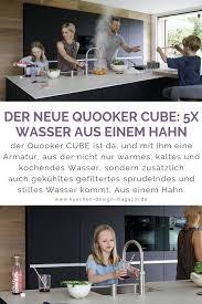 der neue quooker cube 5x wasser aus einem hahn wasserhahn