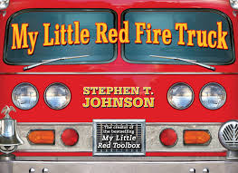 100 Fire Truck Red My Little Book By Stephen T Johnson