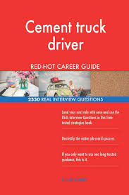 100 How Much A Truck Driver Make Cement Truck Driver REDHOT Career Guide 2550 REL Interview