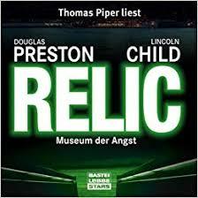 Relic Museum Der Angst Lesung Amazonde Douglas Preston Lincoln Child Thomas Piper Bucher