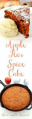 Apple Pear Spice Cake The plete Savorist