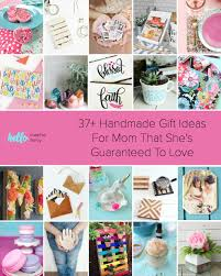 Whether Youre Looking Handmade Gift Ideas For Mom Mothers Day Birthdays