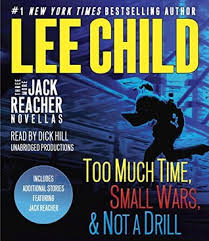 Jack Reacher Killing Floor Read Online by Three More Jack Reacher Novellas Too Much Time Small Wars Not A