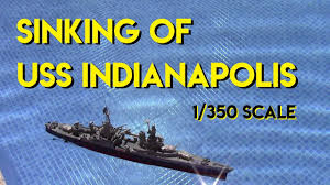 Uss America Sinking Location by Sinking Of Uss Indianapolis 1 350 Rc Scale Model Youtube