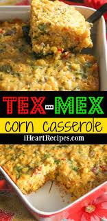 cuisine tex mex tex mex corn casserole i recipes