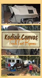 100 Kodiak Truck Tent Canvas Review Gold Country Cowgirl
