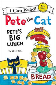 pete the cat books pete the cat pete s big lunch my i can read