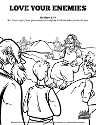 Love Your Enemies Coloring Page 15 Matthew 5 Sunday School Pages Let
