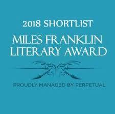 The 2018 Miles Franklin Literary Award Shortlist A Long