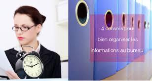 bien organiser bureau 4 conseils pour bien organiser les informations au bureau organizen