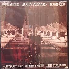 john adams the wound dresser fearful symmetries record hunter
