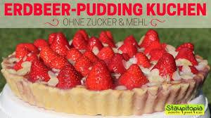 einfach unwiderstehlicher low carb erdbeerkuchen ohne zucker mit pudding