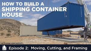 100 Free Shipping Container House Plans Building A Home EP02 Moving Cutting And Framing A