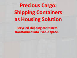 100 How To Buy Shipping Containers For Housing PPT Precious Cargo As