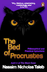 the bed of procrustes philosophical and practical aphorisms