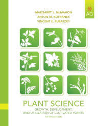 Plant Science Growth Development And Utilization Of Cultivated Plants Edition 5