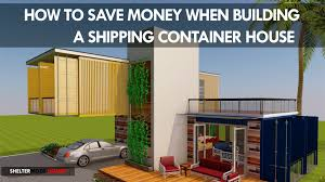 100 Houses Built With Shipping Containers Save Money In 10 Ways Building A Container House On A Budget