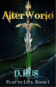 AlterWorld Play To Live Book 1