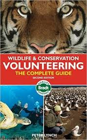 Wildlife Conservation Volunteering The Complete Guide Bradt Travel Guides Other