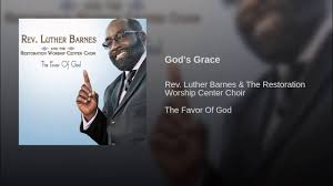 God's Grace - YouTube You Ask Me Why Im Happy Youtube Chester Baldwin Sing It On Sunday Morning Online Bookstore Books Nook Ebooks Music Movies Toys Obituary Maryanne Taptich Barnes Realtor Tpreneur And The Blog St Peters Lutheran Church Of Warsaw Indiana Olive Tree Network Hosts Martin Luther King Jr Breakfast Jan 16 2017 Video Thank God For Bible 1981 Rev F C Sister Janice Barnes Restoration Worship Center Choir Luther Favor Larry Crews Family What Will By Simonetta Carr Can Say