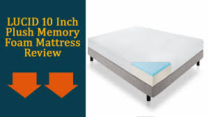 LUCID 10 Inch Plush Memory Foam Mattress Review Updated 2017