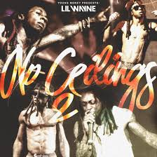 No Ceilings 2 Mixtape Download Datpiff by Lil Wayne No Ceilings 2 Review Www Energywarden Net