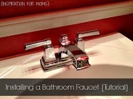 installing a bathroom faucet tutorial inspiration for moms