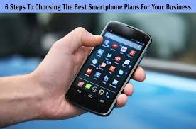 6 Steps To Choosing The Best Smartphone Plans For Your Business