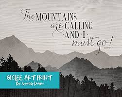 The Mountains Are Calling And I Must Go John Muir Typographic Quote In Shades Of Grey Inspirational Typography Art Print