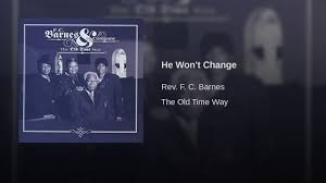 He Won't Change - YouTube Rough Side Of The Mountain Youtube The Barnes Family Of Im Coming Up On Gloryland Gospel Blog On Malaco Records What Will You Be Doing Franklin Lee Wyatt Plays With Wings Fc Janice Brown Barnes Janice Brown Rough Side I Shall Not Moved Rev God Heal Land Amazoncom Music