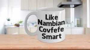 Like Nambian Covfefe Smart Coffee Mug Funny Sayings Trump Tweets Quotes