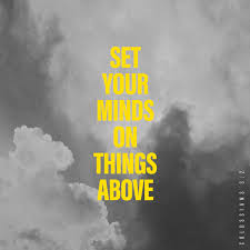 100 Col 1 Ossians 32 Set Your Minds On Things That Are Above Not On
