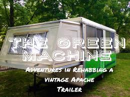 Trailer Talk Makeover Series Meet The Green MachineOur Vintage Pop Up Camper