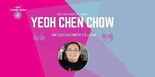 100 Chen Chow Founder Stories 2 An Eisenhower Fellow Yeoh