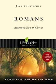 Romans Becoming New In Christ 19 Studies 2 Parts For Individuals Or Groups Lifeguide Bible Jack Kuhatschek 9780830830084 Amazon